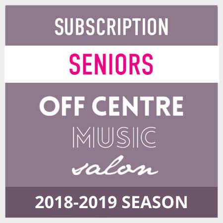 OffCentreMusicSalon-2018-19- season-subscription-seniors LocalGoodz.com Toronto Buy Local Shop Local